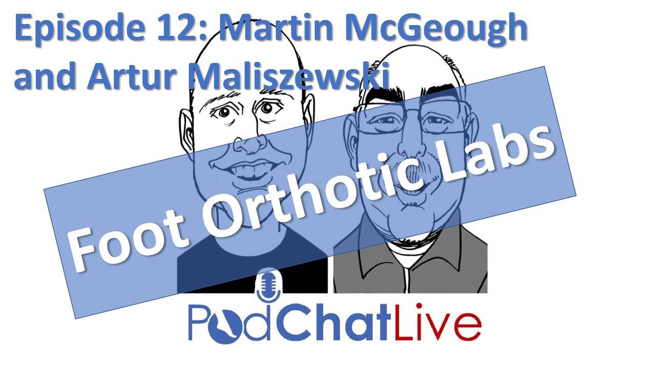 PodChatLive Episode 12 with Martin McGeough and Artur Maliszewski