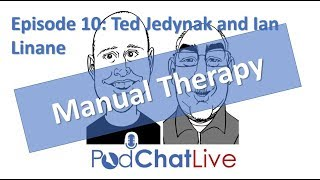 Episode 10: Ian Linane and Ted Jedynak [Manual Therapy]