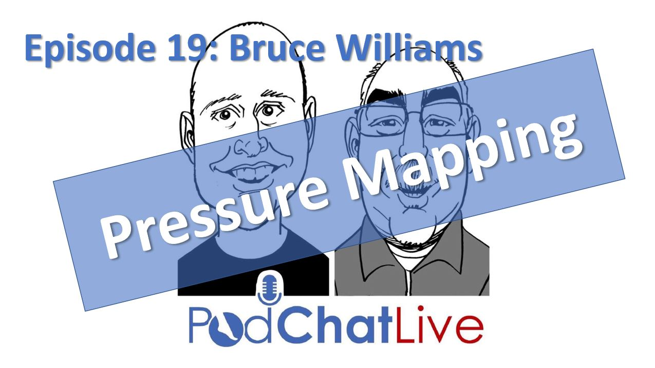 Episode 19: Bruce Williams [Plantar Pressures]