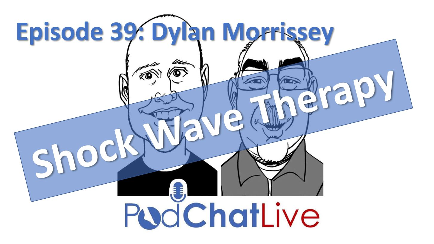 Episode 39 with Dylan Morrissey [Shockwave Therapy]