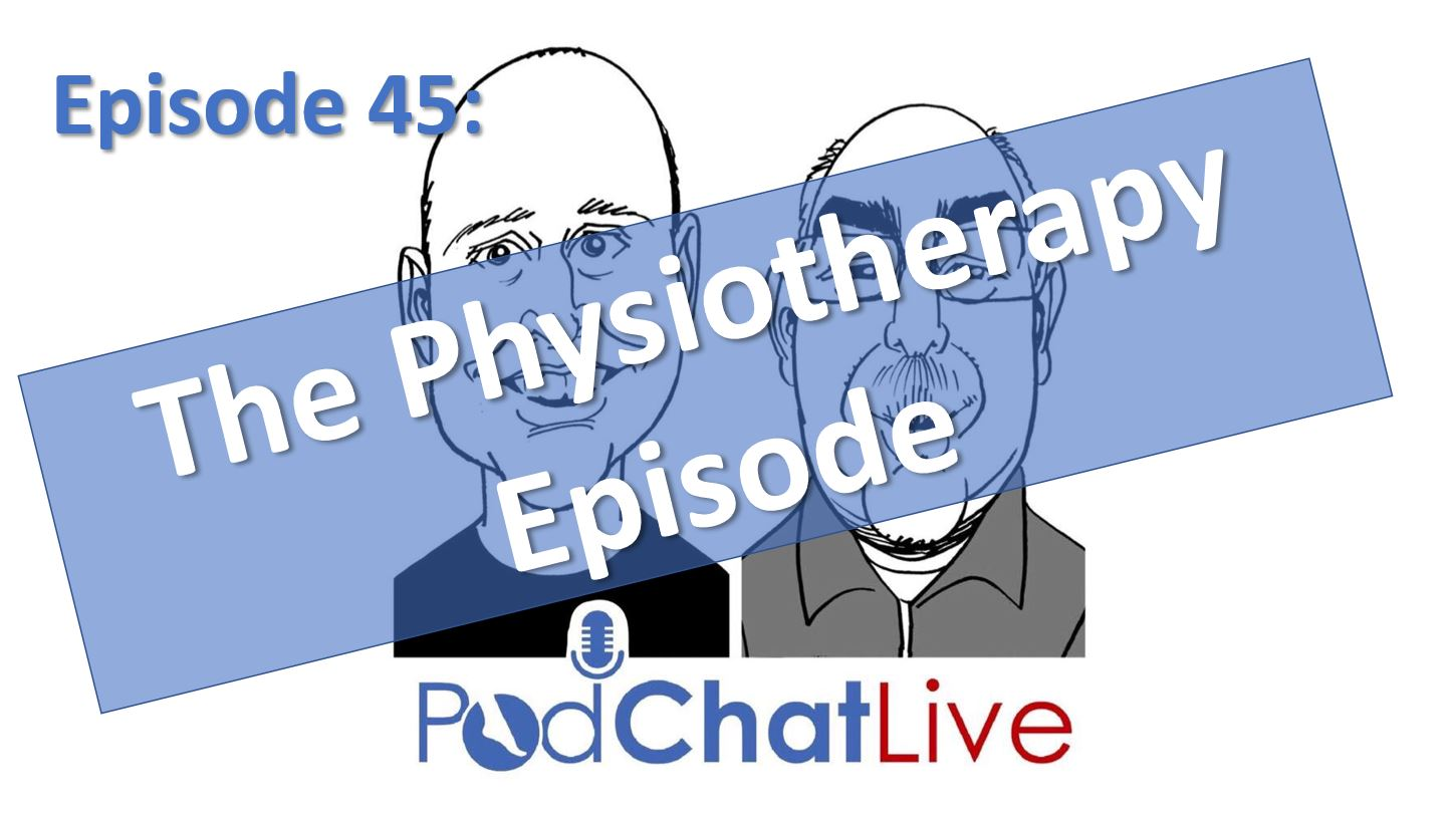 Episode 45: The Physiotherapy Episode