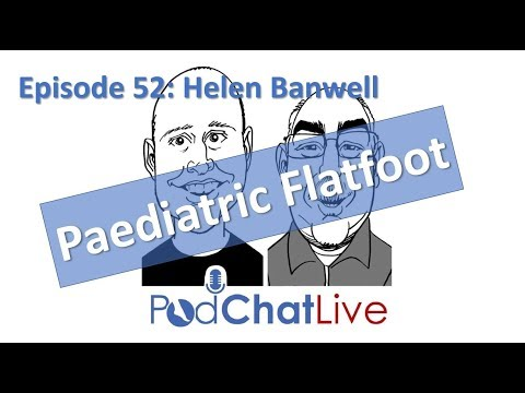Episode 52 with Helen Banwell [Paediatric Flatfoot]