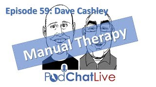 Episode 59 with Dave Cashley [Manual Therapy]