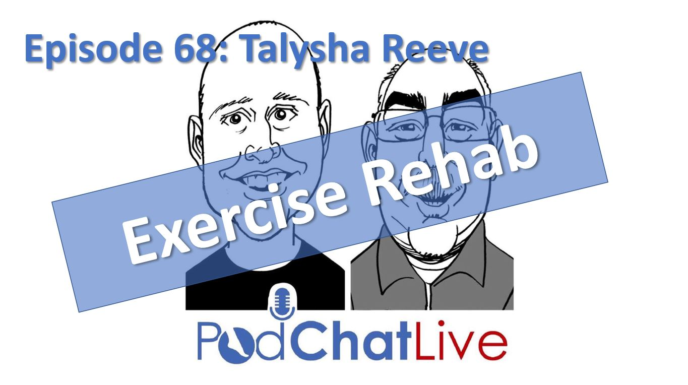 Episode 68 with Talysha Reeve [Exercise Rehab]