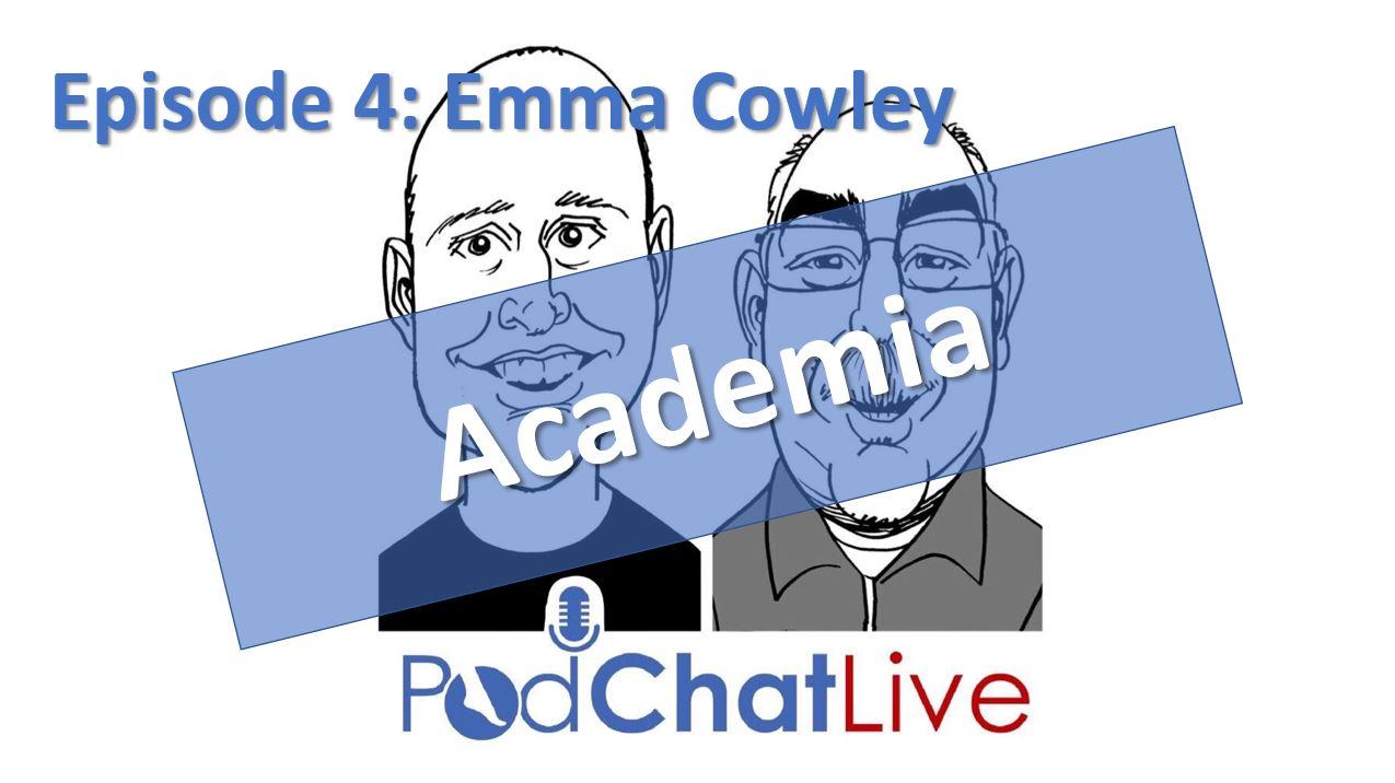 Episode 5: Emma Cowley [Academia]