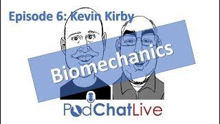 Episode 6: Kevin Kirby [Podiatric Biomechanics]