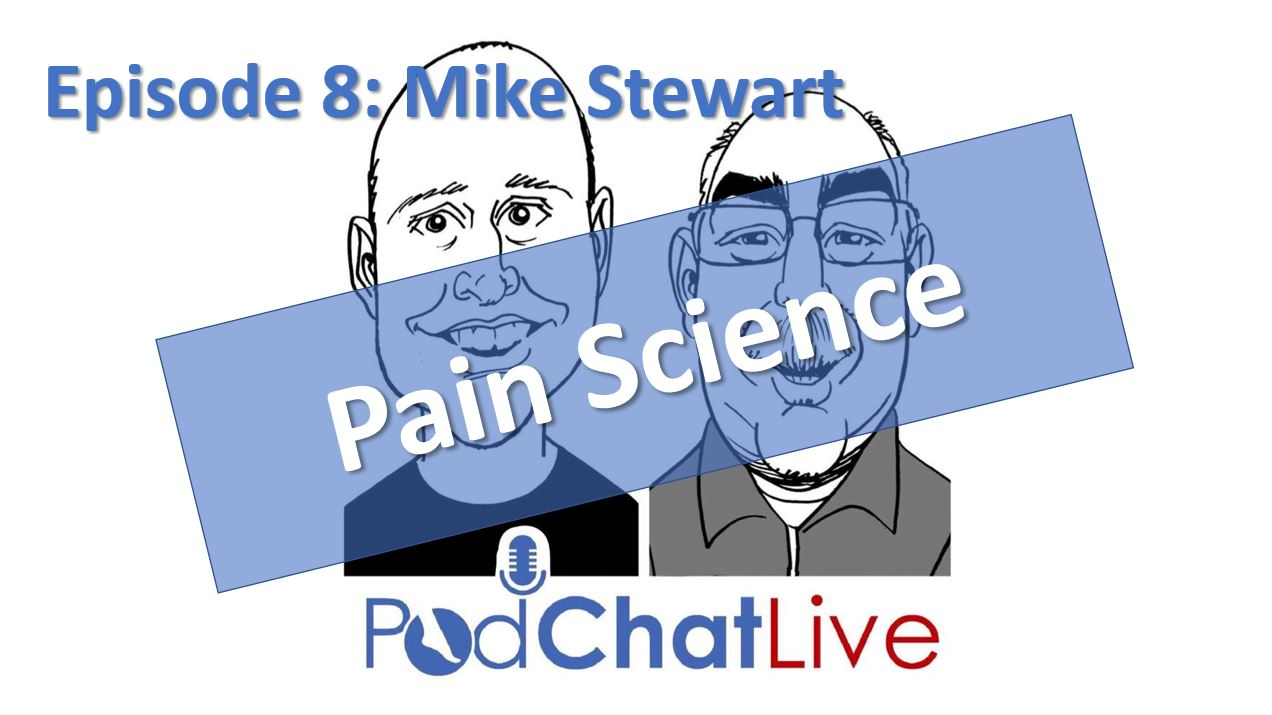 Episode 8: Mike Stewart [Pain Science]