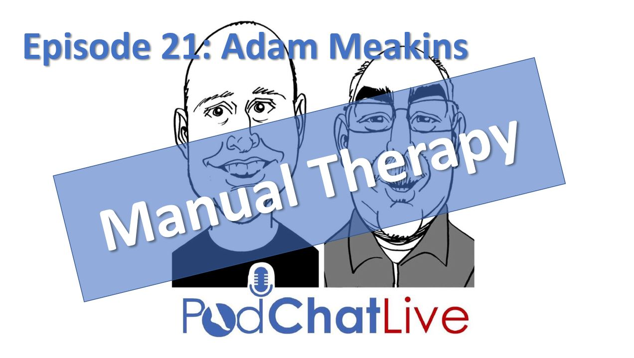 Episode 21: Adam Meakins [Manual Therapy]