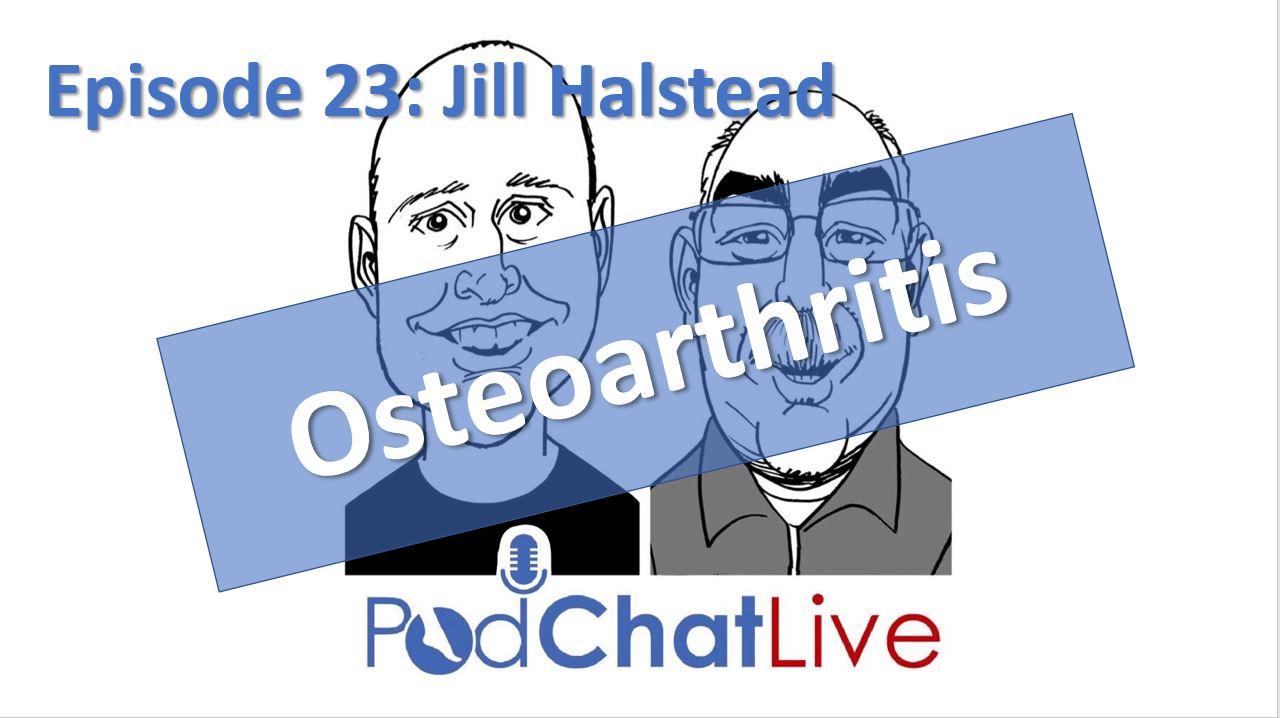 Episode 23: Jill Halstead [Osteoarthritis]