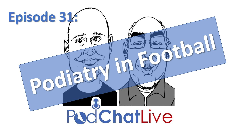 Episode 31 on Podiatry in Football [Soccer]