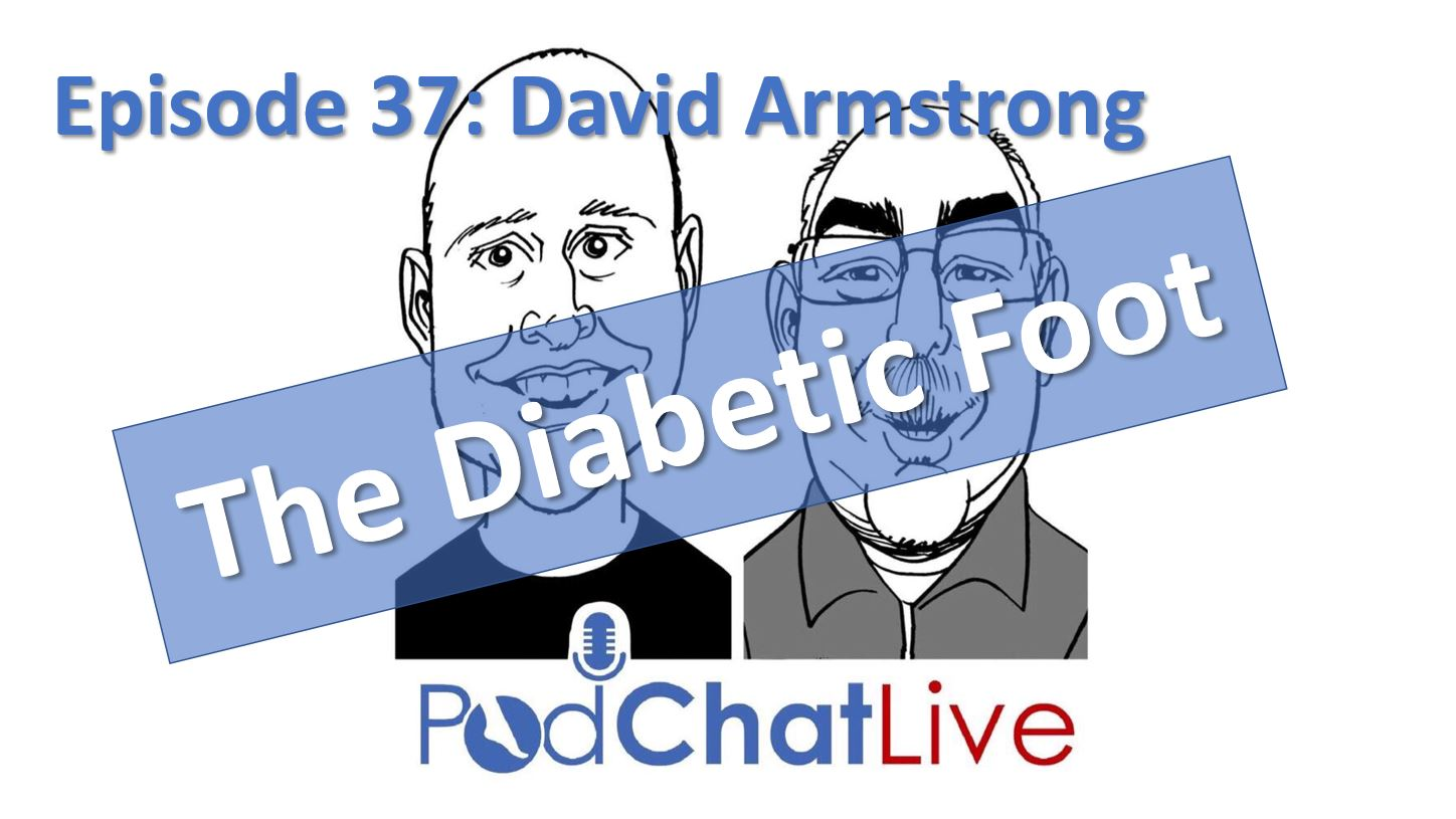 Episode 37 with David Armstrong [The Diabetic Foot]