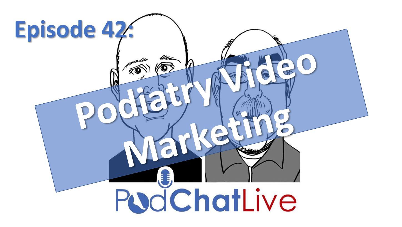 Episode 42 on Podiatry Video Marketing
