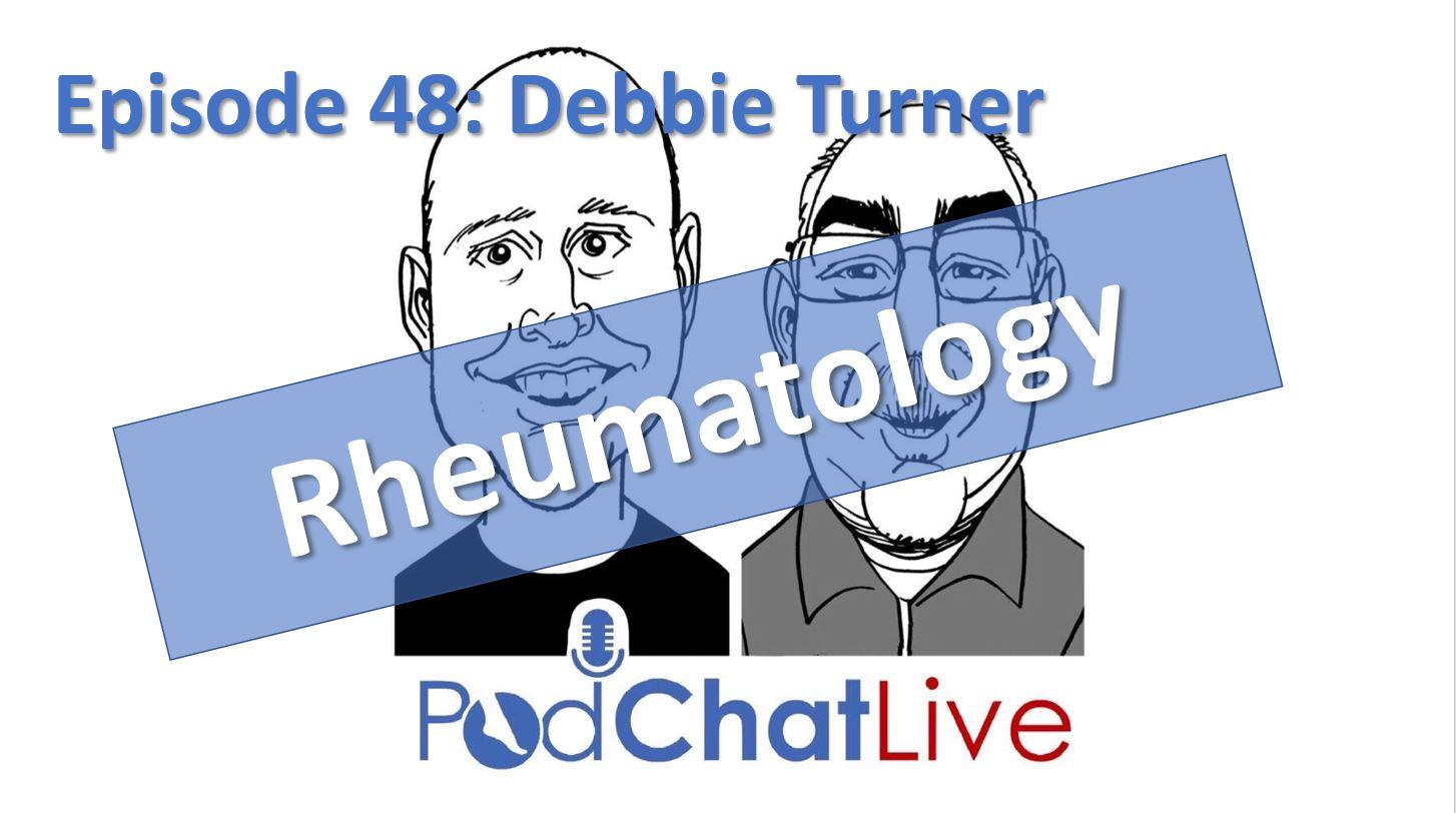 Episode 48 with Debbie Turner [Rheumatology]