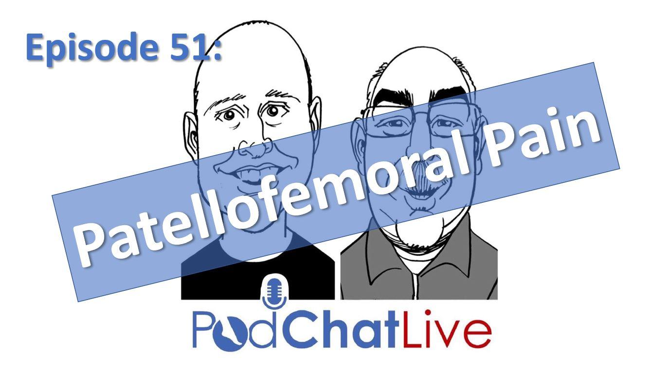 Episode 51 on Patellofemoral Pain