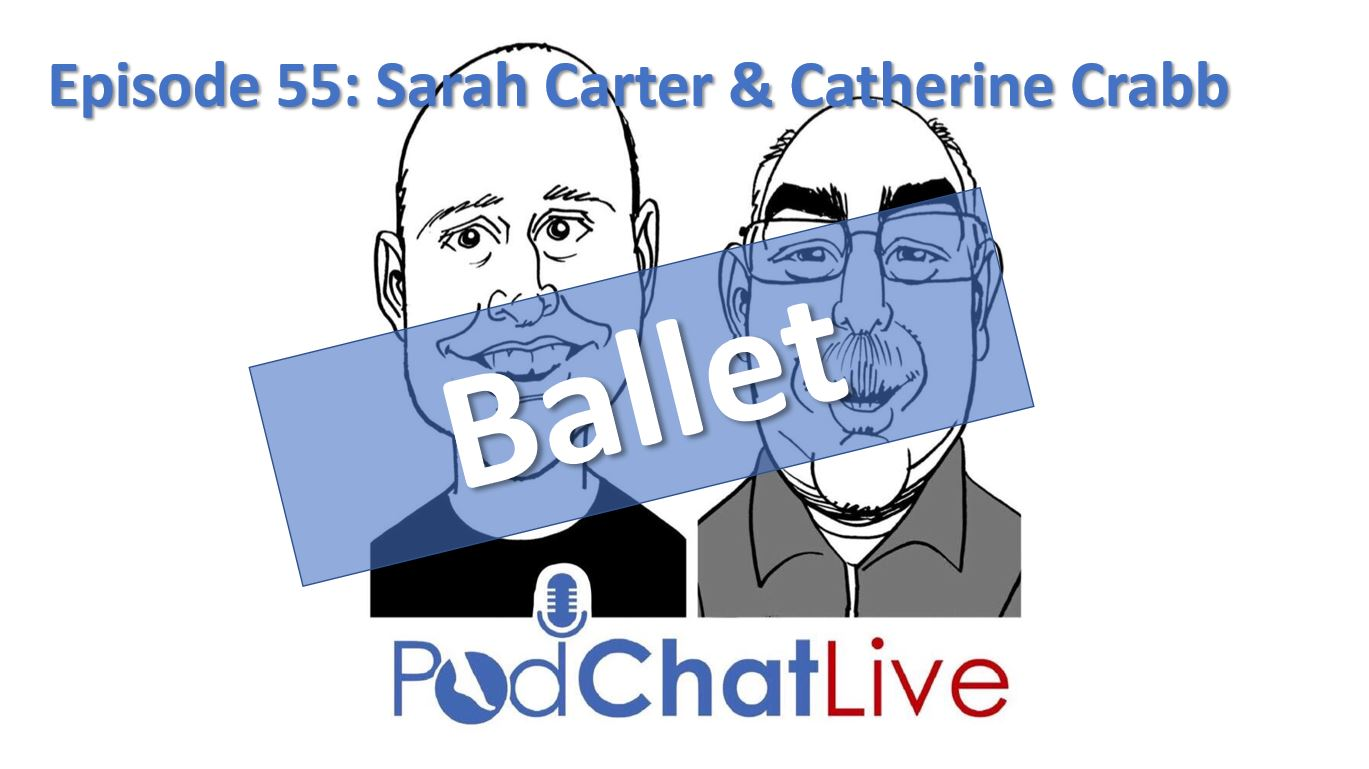 Episode 55 with Sarah Carter and Catherine Crabb [Ballet]