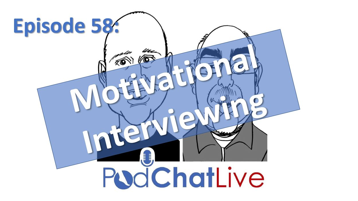 Episode 58 on Motivational Interviewing