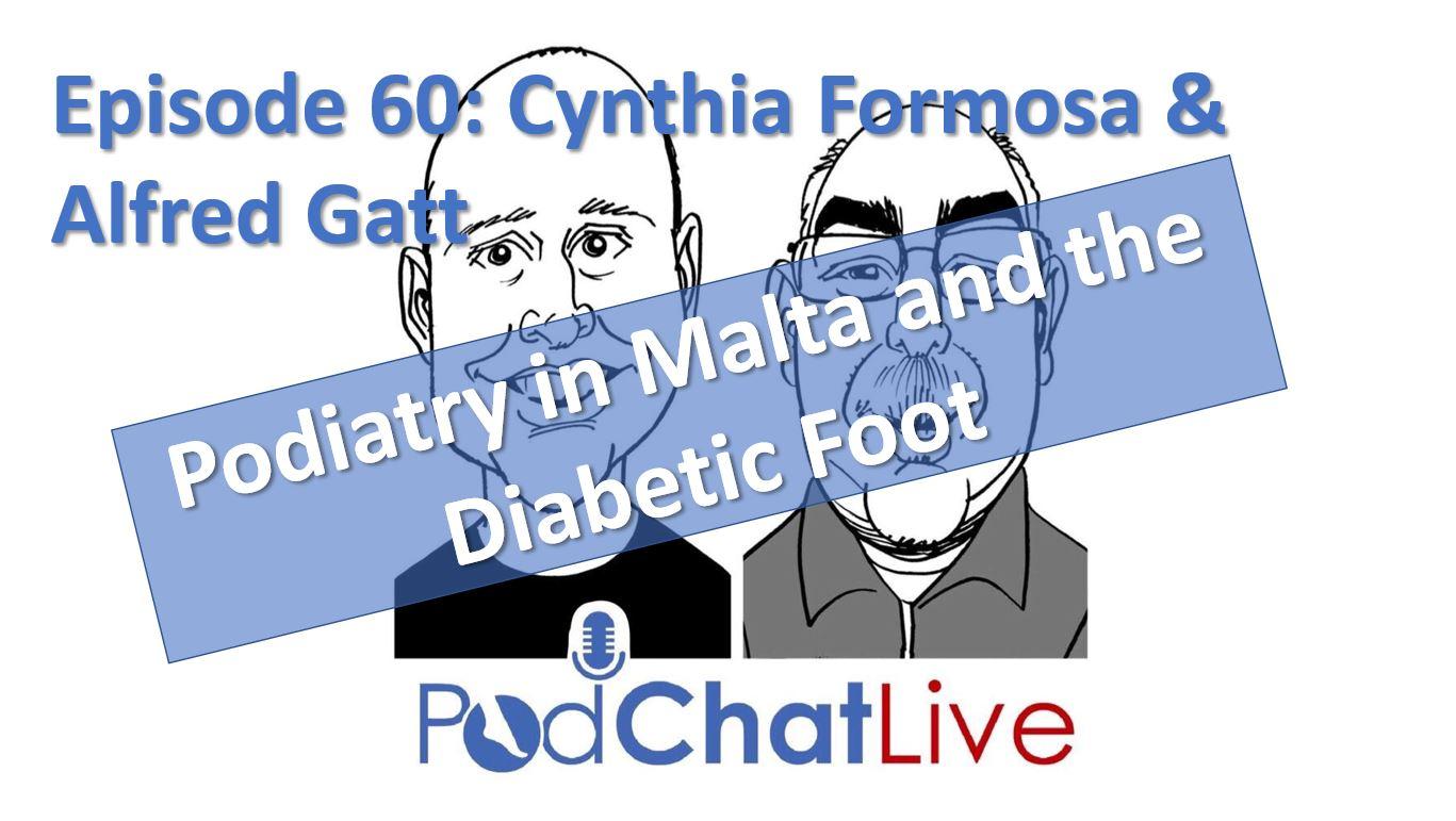 Episode 60 with Cynthia Formosa & Alfred Gatt [Podiatry in Malta & The Diabetic Foot]