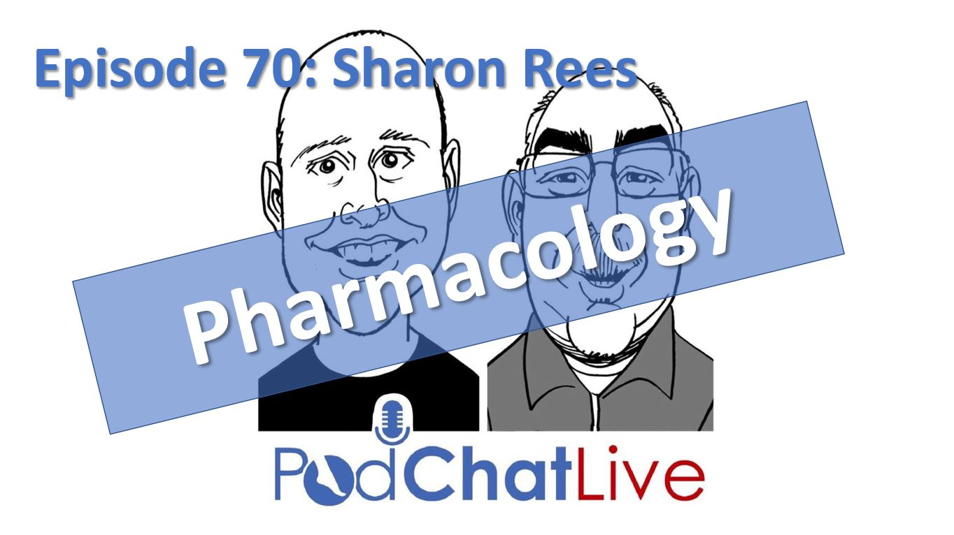 Episode 70 with Sharon Rees [Pharmacology]