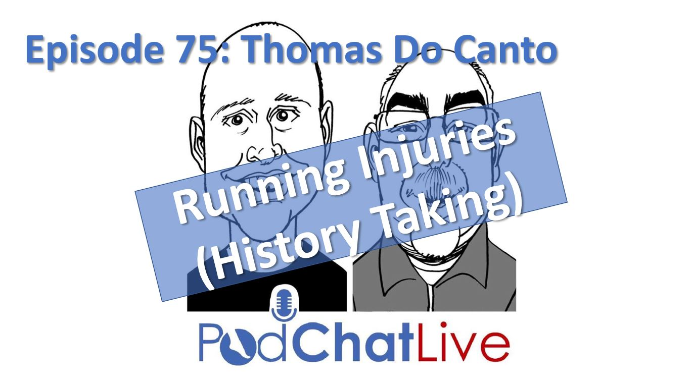 Episode 75 with Thomas Do Canto [Running Injury (History Taking)]