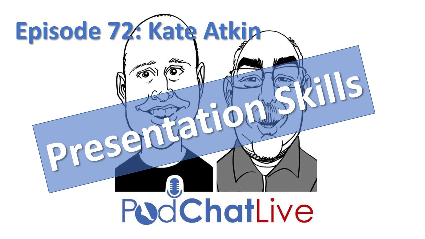 Episode 72 with Kate Atkin [Presentation Skills and Public Speaking]